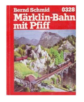 Bernd SCHMID Märklin Bahn mit Pfiff
